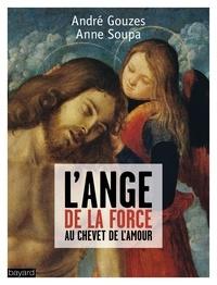 André Gouzes et Anne Soupa - L'Ange de la force.