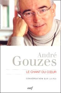 André Gouzes et Philippe Verdin - Le chant du coeur - Conversation sur la foi.