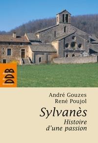 André Gouzes et René Poujol - Sylvanès, histoire d'une passion.