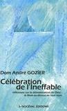 André Gozier - Célébration de l'Ineffable - Réflexions sur la dénomination de Dieu : le Nom au-dessus de tout nom.