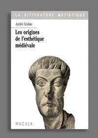 André Grabar - Les origines de l'esthétique médiévale.