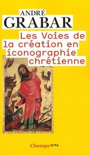 Les Voies de la création en iconographie chrétienne - Antiquité et Moyen Age.pdf
