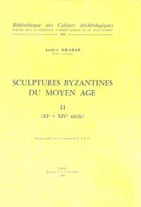André Grabar - Sculptures byzantines du Moyen Age - Tome 2 : XIe-XIVe siècles.