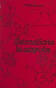 André Grand et Paul Woolfenden - Sameliote le coyote.