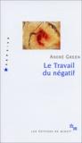 André Green - Le Travail du négatif.