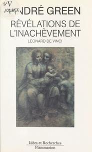 André Green et Yves Bonnefoy - Révélations de l'inachèvement - À propos du Carton de Londres de Léonard de Vinci.