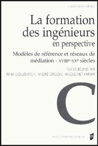 André Grelon - La formation des ingénieurs en perspective - Modèles de référence et réseaux de médiation XVIIIe - XXe siècle.