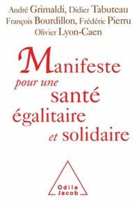 André Grimaldi et Didier Tabuteau - Manifeste pour une santé égalitaire et solidaire.