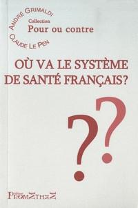 André Grimaldi et Claude Le Pen - Où va le système de santé français ?.