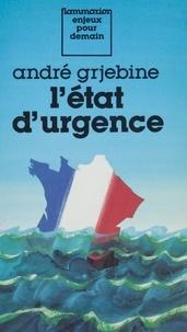 André Grjebine - L'État d'urgence.
