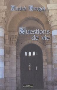 André Gruget - Questions de vie - Que l'on se pose à 18 ans et après.