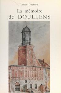 André Guerville et Jacques Mossion - La mémoire de Doullens.