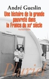 André Gueslin - Une histoire de la grande pauvreté dans la France du XXe siècle.