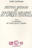 """André Guichaoua - Destins paysans et politiques agraires en Afrique centrale - Tome 2, la liquidation du """"monde paysan"""" congolais."""