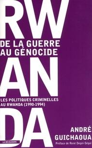 André Guichaoua - Rwanda, de la guerre au génocide - Les politiques criminelles au Rwanda (1990-1994).