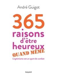 André Guigot - 365 raisons d'être heureux quand même.