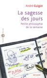 André Guigot - La sagesse des jours - Petite philosophie de la semaine.