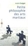 André Guigot - Petite philosophie des arts martiaux.