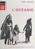André Guilcher et  Collectif - L'Océanie.