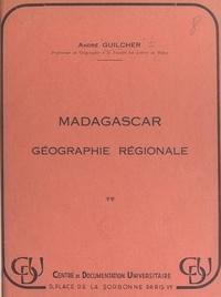 André Guilcher - Madagascar, géographie régionale.