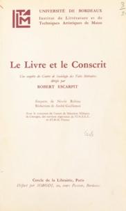 André Guillemot et Nicole Robine - Le livre et le conscrit - Une enquête du Centre de sociologie des faits littéraires dirigée par Robert Escarpit.