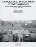André Guillerme et Gérard Jigaudon - Dangereux, insalubres et incommodes - Paysages industriels en banlieue parisienne, XIXe-XXe siècles.
