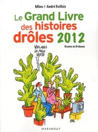 André Guillois et Mina Guillois - Le Grand Livre des histoires drôles 2012.