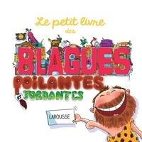 André Guillois et Mina Guillois - Le petit livre des blagues poilantes et tordantes.