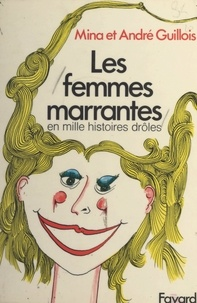 André Guillois et Mina Guillois - Les femmes marrantes.