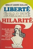 André Guillois et Mina Guillois - Liberté, égalité, hilarité.