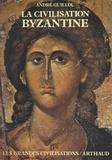 André Guillou et Raymond Bloch - La civilisation byzantine.