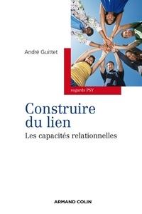 André Guittet - Construire du lien - Les capacités relationnelles.