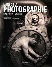 André Gunthert et Michel Poivert - L'art de la photographie - Des origines à nos jours.