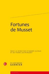 André Guyaux et Frank Lestringant - Fortunes de Musset.