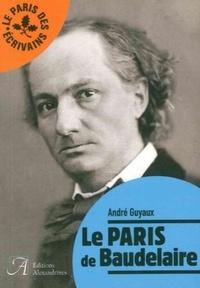 André Guyaux - Le Paris de Baudelaire.