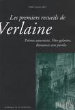 André Guyaux et Jean-Christophe Cavallin - Les premiers recueils de Verlaine - Poèmes saturniens, Fêtes galantes, Romances sans parole.