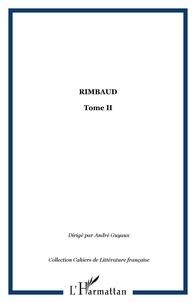André Guyaux - Rimbaud - Tome 2.