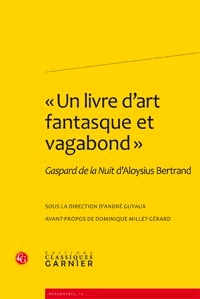 André Guyaux - Un livre d'art fantasque et vagabond - Gaspard de la nuit d'Aloysius Bertrand.