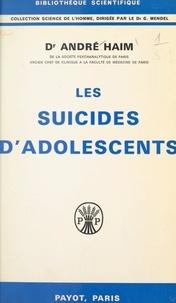 André Haim et G. Mendel - Les suicides d'adolescents.