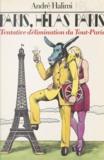 André Halimi - Paris, hélas Paris - Tentative d'élimination du Tout-Paris.