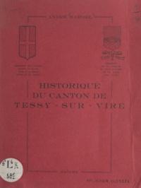 André Hardel et Marcel Bourdon - Historique du canton de Tessy-sur-Vire, Manche.
