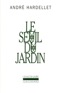 André Hardellet - Le seuil du jardin.