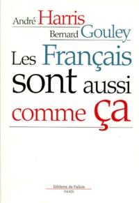 André Harris et Bernard Gouley - Les Français sont aussi comme ça.