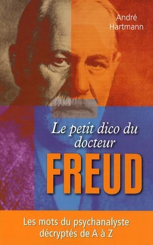 André Hartmann - Le petit dico du docteur Freud.