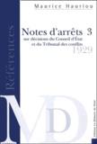 André Hauriou et Maurice Hauriou - Notes d'arrêts sur les décisions du Coseil d'Etat et du Tribunal des conflits. - Tome 3, 1929.