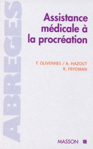 André Hazout et François Olivennes - Assistance médicale à la procréation.