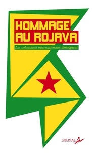 André Hébert - Hommage au Rojava - Les combattants internationalistes témoignent.