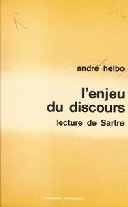 André Helbo - L'Enjeu du discours - Lecture de Sartre.