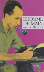 André Héléna et Jean-Pierre Deloux - L'homme de main.