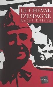 André Héléna et Phil Casoar - Le cheval d'Espagne.